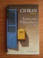 Emil Cioran - Scrisori catre Wolfgang Kraus, 1971-1990