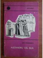 Anticariat: Emil Diaconescu - Alexandru cel Bun