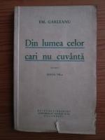 Emil Garleanu - Din lumea celor cari nu cuvanta. Nuvele (editie veche)