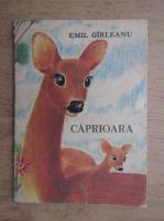 Emil Girleanu - Caprioara (ilustratii de Ileana Ceausu-Pandele)