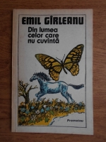 Emil Girleanu - Din lumea celor care nu cuvanta