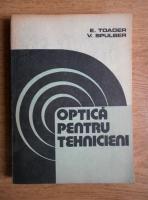 Emil I. Toader - Optica pentru tehnicieni