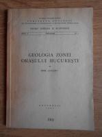 Emil Liteanu - Geologia zonei orasului Bucuresti
