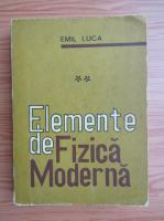 Anticariat: Emil Luca - Elemente de fizica moderna (volumul 2)