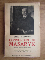Emil Ludwig - Convorbiri cu Masaryk (1934)