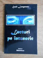Anticariat: Emil Lungeanu - Lecturi pe intuneric
