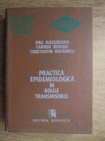 Emil Magureanu - Practica epidemiologica in bolile transmisibille