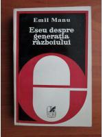 Anticariat: Emil Manu - Eseu despre generatia razboiului