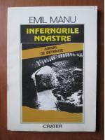 Anticariat: Emil Manu - Infernurile noastre