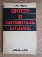 Emil Manu - Sinteze si antisinteze literare