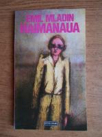 Anticariat: Emil Mladin - Haimanaua