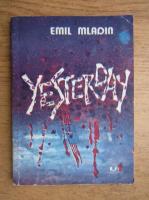 Anticariat: Emil Mladin - Yesterday