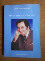 Emil Pinghiriac - Vocea, scena si viata mea (volumul 1)