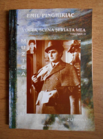 Emil Pinghiriac - Vocea, scena si viata mea (volumul 2)
