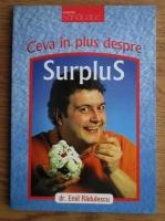 comperta: Emil Radulescu - Ceva in plus despre surplus