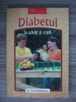 Anticariat: Emil Radulescu - Diabetul la adulti si la copii