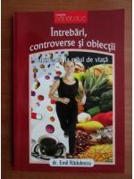Anticariat: Emil Radulescu - Intrebari, controverse si obiectii referitoare la stilul de viata