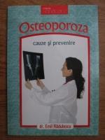 Anticariat: Emil Radulescu - Osteoporoza, cauze si prevenire