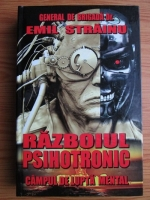 Anticariat: Emil Strainu - Razboiul psihotronic. Campul de lupta mental