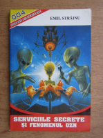 Emil Strainu - Serviciile secrete si fenomenul OZN