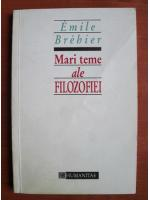 Emile Brehier - Mari teme ale filozofiei