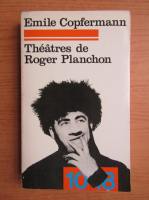 Anticariat: Emile Copfermann - Theatres de Roger Planchon