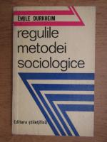 Anticariat: Emile Durkheim - Regulile metodei sociologice