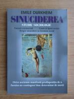 Emile Durkheim - Sinuciderea, studiu sociologic