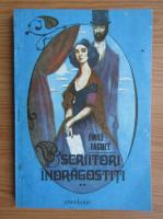 Emile Faguet - Scriitori indragostiti (volumul 2)