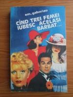 Anticariat: Emile Gaboriau - Cand trei femei iubesc acelasi barbat
