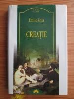 Anticariat: Emile Zola - Creatie