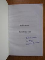 Anticariat: Emilia Amariei - Datori cu o tara (cu autograful autorului)