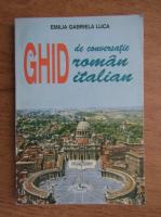 Emilia Gabriela Luca - Ghid de conversatii roman-italian