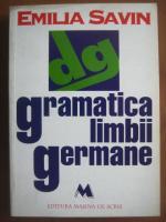 Anticariat: Emilia Savin - Gramatica limbii germane