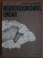 Anticariat: Emilian P. Brasoveanu - Neorevizionismul ungar