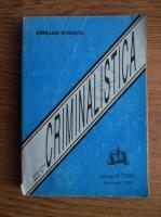Anticariat: Emilian Stancu - Criminaistica. Tehnica criminalistica (volumul 1)