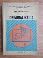 Emilian Stancu - Criminalistica (volumul 2) Elemente de tactica si de metodologie criminalistica