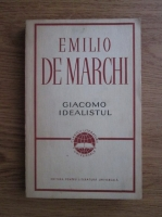 Anticariat: Emilio de Marchi - Giacomo idealistul