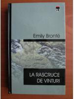 Emily Bronte - La rascruce de vanturi (cartonata, editura Rao)