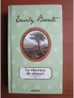 Emily Bronte - La rascruce de vanturi (ed. Adevarul, 2012)