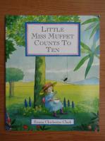 Emma Chichester Clark - Little Miss Muffet counts to ten