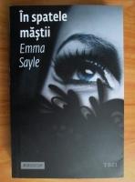 Anticariat: Emma Sayle - In spatele mastii