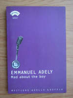 Anticariat: Emmanuel Adely - Mad about the boy