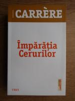 Anticariat: Emmanuel Carrere - Imparatia cerurilor