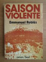 Emmanuel Robles - Saison violente