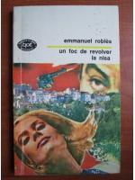 Anticariat: Emmanuel Robles - Un foc de revolver la Nisa