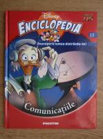 Anticariat: Enciclopedia Disney. Descopera lumea distrandu-te! Comunicatiile