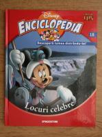Enciclopedia Disney. Descopera lumea distrandu-te! Locuri celebre