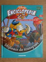 Enciclopedia Disney. Descopera lumea distrandu-te! Mijloace de transport