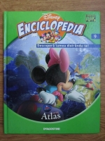 Anticariat: Enciclopedia Disney. Descopera lumea distrandu-te! Volumul 9: Atlas